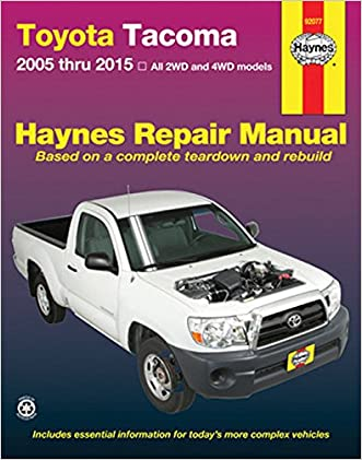 Toyota Tacoma: 2005 thru 2015 All 2WD and 4WD models (Haynes Repair Manual)