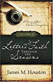 Letters of Faith Through the Seasons: A Treasury of Great Christians' Correspondence (Vol. 2) (1562928341) by Houston, James M.
