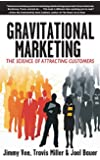 Gravitational Marketing: The Science of Attracting Customers