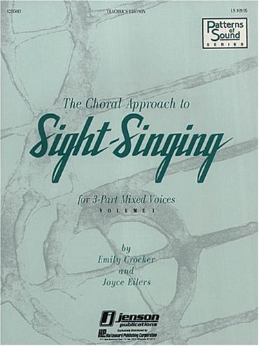 The Choral Approach to Sight-Singing (Methodology Chorals)