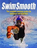 Paul Newsome Swim Smooth: The Complete Coaching System for Swimmers and Triathletes