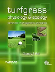 Turfgrass Physiology and Ecology: Advanced Management Principles (Modular Texts)