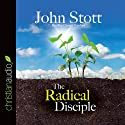The Radical Disciple: Some Neglected Aspects of Our Calling Audiobook by John R. W. Stott Narrated by Grover Gardner