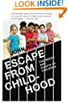 Escape From Childhood: The Needs and...