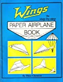 img - for Wings: The step-by-step paper airplane book book / textbook / text book