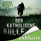 Der katholische Bulle (Sean Duffy 1) Hörbuch von Adrian McKinty Gesprochen von: Peter Lontzek