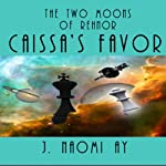 Caissa's Favor: The Two Moons of Rehnor | J. Naomi Ay