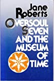 Oversoul Seven and the Museum of Time (0136474462) by Jane Roberts