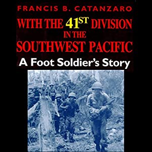 With the 41st Division in the Southwest Pacific Audiobook