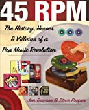 img - for 45 RPM: The History, Heroes, and Villains of a Pop Music Revolution book / textbook / text book