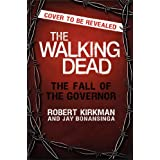 The Walking Dead: The Fall of the Governor (The Walking Dead Series) ~ Robert Kirkman