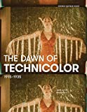 img - for The Dawn of Technicolor, 1915-1935 book / textbook / text book