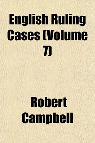 English Ruling Cases (Volume 7)