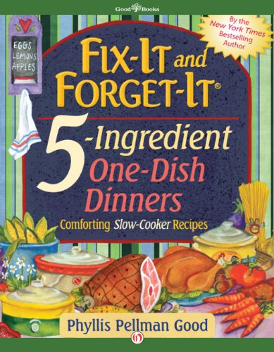 Fix-It and Forget-It 5-Ingredient One-Dish Dinners by Phyllis Pellman Good