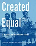 Created Equal: A History of the United States, Volume 2 (from 1865) (3rd Edition)
