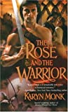 The Rose and the Warrior (0553577611) by Monk, Karyn