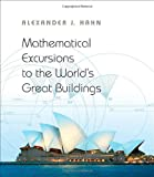 img - for Mathematical Excursions to the World's Great Buildings book / textbook / text book