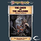 The Oath and the Measure: Dragonlance: Meetings Sextet, Book 4 | [Michael Williams]