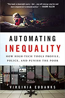 Book Cover: Automating Inequality: How High-Tech Tools Profile, Police, and Punish the Poor
