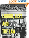 Liquor, Lust, and the Law: The Story...