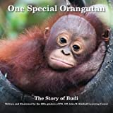 img - for One Special Orangutan: The Story of Budi by The Fifth Graders of P.S. 107 John W. Kimball Learning Center (2016-04-20) book / textbook / text book