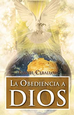 La obediencia a Dios: Traspasa toda cultura y toda tradición de la mente humana (Spanish Edition)