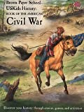 img - for USKids History: Book of the American Civil War (Brown Paper School) by Egger-Bovet, Howard, Smith-Baranzini, Marlene (1998) Paperback book / textbook / text book