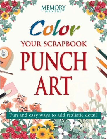 Color Your Scrapbook Punch Art: Fun and Easy Ways to Add Realistic Detail!