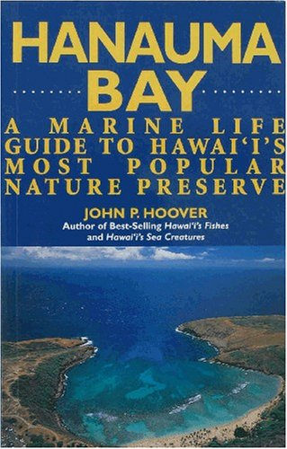 Hanauma Bay: A Marine Guide to Hawaii's Most Popular Nature Preserve (John P Hoover compare prices)