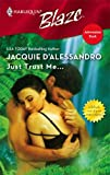 Just Trust Me... (Harlequin Blaze) (0373792808) by D'Alessandro, Jacquie