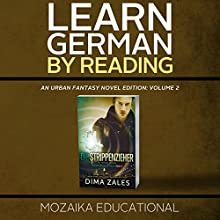 Learn German by Reading an Urban Fantasy Novel Edition: Volume 2 [German Edition] | Livre audio Auteur(s) :  Mozaika Educational, Dima Zales Narrateur(s) : Roberto Scarlato, Marcus Micksch