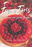 French Tarts: 50 Savory and Sweet Recipes
