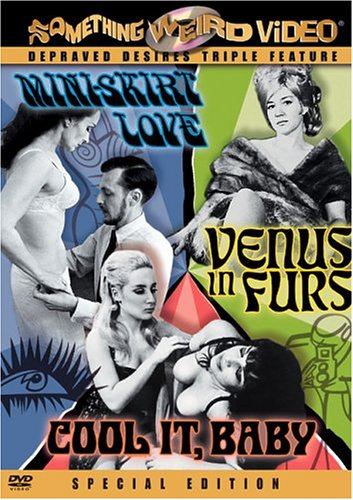 Cool It, Baby/Mini-Skirt Love/Venus in Furs