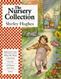 Shirley Hughes The Nursery Collection (Bathwater's Hot; When We Went to the Park; Colours; All Shapes and Sizes; Noisy