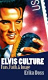 img - for Elvis Culture: Fans, Faith, and Image book / textbook / text book