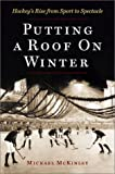 Putting A Roof On Winter: Hockeys Rise from Sports to Spectacle