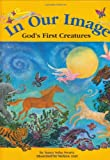 In Our Image: God's First Creatures (1879045990) by Swartz, Nancy Sohn