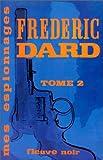 echange, troc Frédéric Dard - Mes espionnages, tome 2 :  Les Figurants de la peur - L'Image de la mort - Le Sang est plus épais que l'eau - La Mort en laiss
