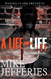 A Life For A Life 2 (Wahida Clark Presents) (0982841469) by Mike Jefferies