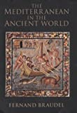 The Mediterranean in the Ancient World (0713993316) by Braudel, Fernand