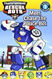 img - for Transformers: Rescue Bots: Meet Chase the Police-Bot (Passport to Reading Level 1) book / textbook / text book