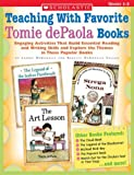 Teaching with Favorite Tomie De Paola Books: Engaging Activities That Build Essential Reading nad Writing Skills and Explore the Themes