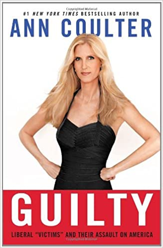 """Liberal """"Victims"""" and Their Assault on America   - Ann Coulter"""