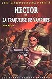 echange, troc Jean Malye - Les Manuscronautes, Tome 5 : Hector et la traqueuse de vampires