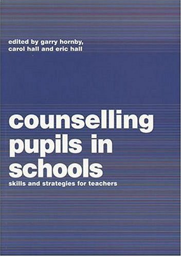 Counselling Pupils in Schools: Skills and Strategies for Teachers