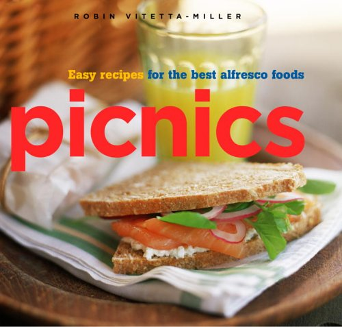 Picnics: Easy Recipes for the Best Alfresco Foods