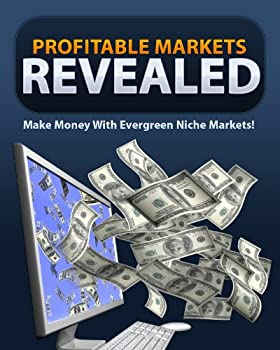 profitable markets revealed - make money with evergreen niche markets! **** plus bonuses **** - bryan cassells