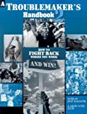 img - for A Troublemaker's Handbook 2: How to Fight Back Where You Work and Win! book / textbook / text book