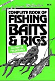 img - for Julie & Laurie McEnallys Complete Book of Fishing Baits & Rigs book / textbook / text book
