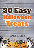 30 Easy Halloween Treats and Recipes: Halloween Recipes For Your Family to Enjoy! (Simple and Easy Halloween Recipes)
